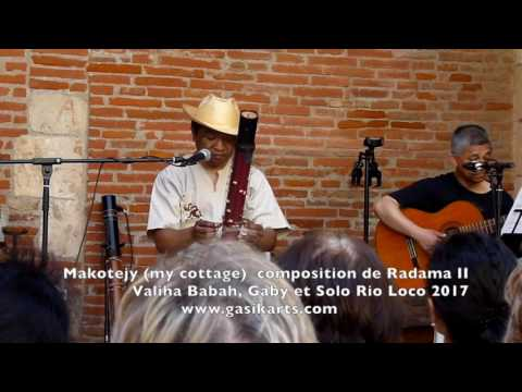 Valiha Babah - Rio Loco 2017 Toulouse Makotejy (My cottage) - composition de Radama II